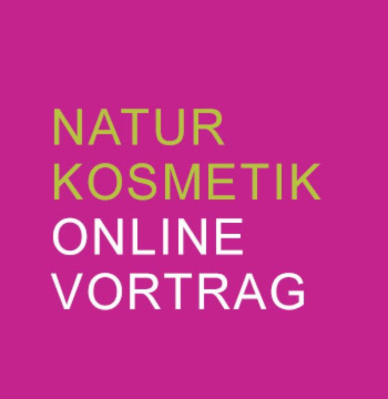 Naturkosmetik Online Vortrag